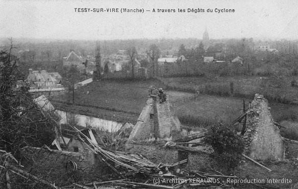 TESSY-SUR-VIRE (Manche) - A travers les dégâts de la tornade (15 novembre 1928)
